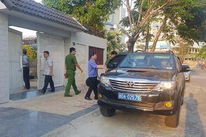 Khám xét nhà nguyên Giám đốc Sở Tài chính Đà Nẵng