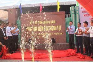 Công bố quyết định thành lập Trung tâm Kiểm soát bệnh tật tỉnh Quảng Nam