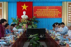 Đoàn giám sát của Ủy ban Thường vụ Quốc hội làm việc tại Trà Vinh