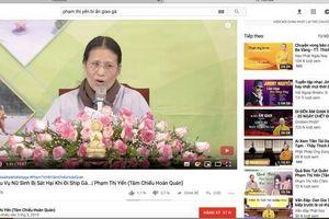 Vụ chùa Ba Vàng: Cộng đồng mạng kêu gọi Youtube khóa kênh Phạm Thị Yến