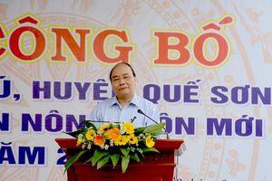 Thủ tướng Nguyễn Xuân Phúc dự lễ công bố xã Quế Phú đạt chuẩn nông thôn mới