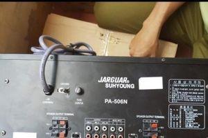 Lần theo đường đi, truy tìm nguồn gốc 40 bộ âm ly Jarguar Suhyoung PA-506N dấu hiệu giả mạo xuất xứ