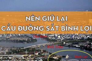 Infographic: Vì sao nên giữ lại cầu đường sắt Bình Lợi?