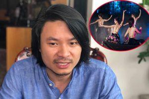 'Tinh hoa Bắc bộ' bị phán phái sinh, đạo diễn Hoàng Nhật Nam: Tôi bị oan