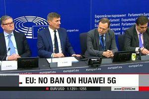 Phớt lờ Mỹ, EU không cấm thiết bị 5G của Trung Quốc