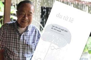 Nhà thơ Du Tử Lê ra mắt tuyển tập 'em cho tôi mãi nhé: ấu thơ mình'