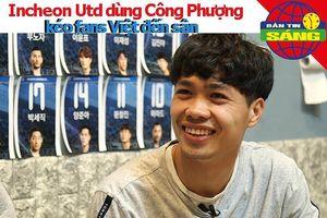 Công Phượng được Incheon 'dùng' để giảm giá vé cho fan Việt