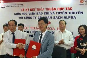 Ký kết thỏa thuận hợp tác giữa Học viện Báo chí và Tuyên truyền với Cty Cổ phần Sách Alpha
