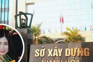 Vị trí trưởng phòng của 'hot girl' Quỳnh Anh để lại ở sở Xây dựng Thanh Hóa giờ ra sao?
