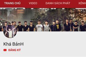 Ồ ạt xuất hiện kênh YouTube mạo danh Khá Bảnh để câu view kiếm tiền