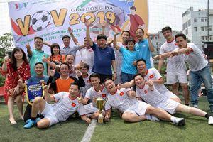Bế mạc Giải bóng đá VOV 2019: Đội Văn phòng Đài giành chức vô địch