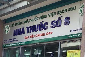 Nhà thuốc số 8 của Bệnh viện Bạch Mai bị tố bán thuốc rởm