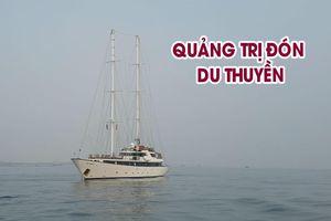 Dù phải 'tăng bo', Quảng Trị vẫn đón được du thuyền đến tham quan