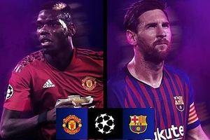 Lịch thi đấu tứ kết Champions League 2018/2019: MU tiếp đón Barca