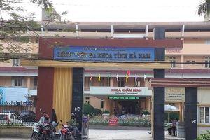 Tạm giam 5 nhân viên của Bệnh viện Đa khoa Hà Nam vì 'trục lợi' tiền khám chữa bệnh