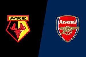 Nhận định Watford vs Arsenal: Cơ hội lọt vào top 4