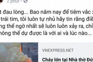 Nghệ sĩ Việt bàng hoàng khi nhà thờ Đức Bà Paris chìm trong biển lửa