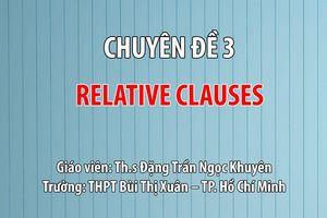 MÔN ANH VĂN: Chuyên đề 3 Relative Clauses