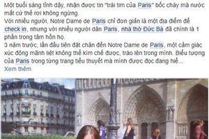 Hàng loạt người trẻ Việt Nam đăng ảnh check-in Nhà thờ Đức Bà Paris, bày tỏ sự nuối tiếc trước vụ cháy kinh hoàng