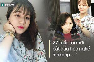 Bà mẹ 27 tuổi học làm nghề makeup: 'Có người nói đây là việc cho mấy đứa thất học'