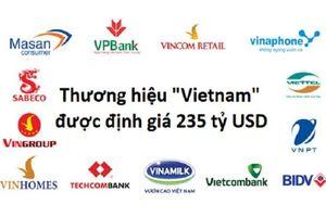 Thương hiệu quốc gia Việt Nam được định giá 235 tỷ USD, đứng thứ 43 thế giới