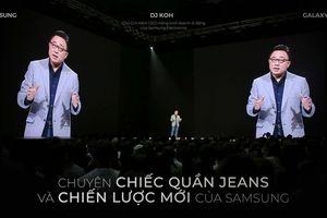 Câu chuyện thú vị về chiếc quần jeans và hướng đi mới của Samsung