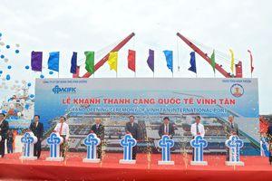 Khánh thành Cảng quốc tế Vĩnh Tân