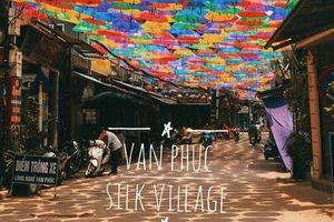 Làng lụa Vạn Phúc - từ làng nghề truyền thống đến điểm chụp ảnh 'check in' của giới trẻ