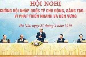 Thủ tướng Nguyễn Xuân Phúc: Doanh nghiệp và người dân là chủ thể của hội nhập quốc tế