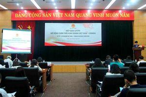 Hội thảo 'Hiệp định CPTPP: Mở rộng chân trời kinh doanh Việt Nam – Canada'