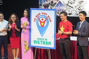 Ra mắt chương trình 'Check in Viet Nam - Tự hào Việt Nam'