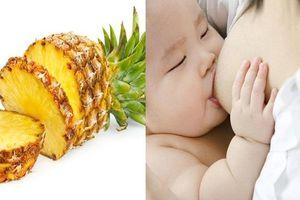 Những loại trái cây MẸ CHO CON BÚ phải 'cạch mặt' nếu không muốn không muốn bé bị tiêu chảy, còi cọc