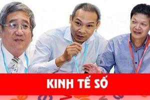 Kinh tế số Việt Nam: 'Sáng tạo', 'Sôi sục' nhưng cần 'Triệt để'