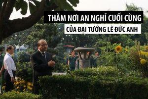 Thủ tướng, Chủ tịch quốc hội thăm nơi an nghỉ cuối cùng của đại tướng Lê Đức Anh