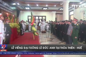 Lễ viếng Đại tướng Lê Đức Anh tại Thừa Thiên - Huế