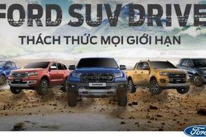 Ford SUV Drive: Thách thức mọi giới hạn