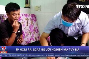 TP Hồ Chí Minh truy quét tội phạm ma túy