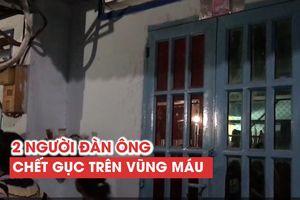 Hai người đàn ông gục trên vũng máu trong căn nhà trọ khóa trái