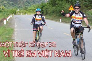 Một thập kỷ đạp xe vì trẻ em Việt Nam