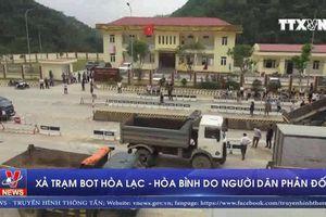Xả trạm BOT Hòa Lạc - Hòa Bình do người dân phản đối