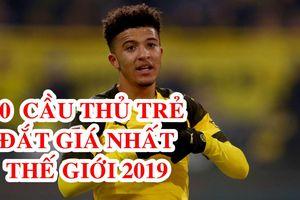 Top 10 sao trẻ đắt giá nhất thế giới 2019: Sancho không có đối thủ