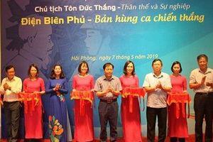 Trưng bày 'Chủ tịch Tôn Đức Thắng - Thân thế, sự nghiệp' và 'Điện Biên Phủ - bản hùng ca chiến thắng' tại Hải Phòng