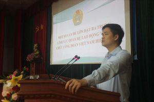Tuyên truyền về CPTPP cho cán bộ công đoàn Tiền Giang