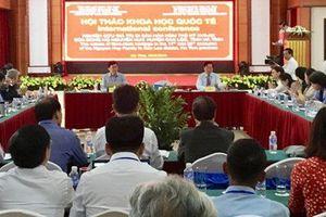 Hội thảo quốc tế Nghiên cứu giá trị di sản Hán Nôm thế kỷ VII - XX của dòng họ Nguyễn Huy