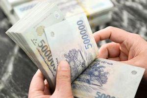 Từ 1/7, lương cơ sở tăng 100.000 đồng mỗi tháng