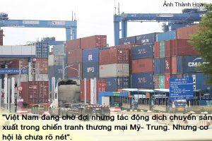 Việt Nam và 'độ trễ' trong cuộc chiến thương mại Mỹ - Trung