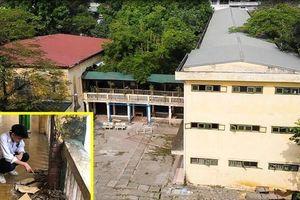 Trường THPT giữa thủ đô nứt lớn, xuống cấp: Thầy trò run rẩy dạy học