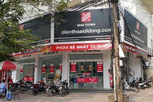 Ông chủ Nhật Cường Mobile bị bắt, điện thoại xách tay của nhiều cửa hàng liền 'biến mất'