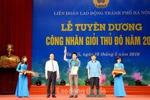 LĐLĐ TP Hà Nội tuyên dương Công nhân giỏi Thủ đô năm 2019