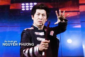 Ảo thuật gia Nguyễn Phương tiếp tục chinh phục tầm cao mới